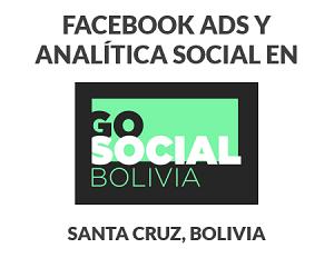 Charla-Analitica-Social-Facebook-Ads-GoSocial-Bolivia-Santa-Cruz-Sierra